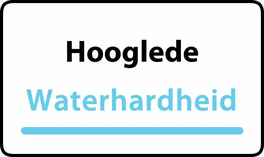 waterhardheid in Hooglede is hard water 31 °F Franse graden