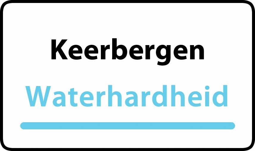 waterhardheid in Keerbergen is hard water 34 °F Franse graden