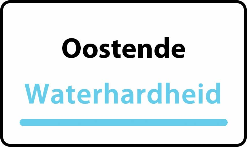 waterhardheid in Oostende is hard water 39 °F Franse graden