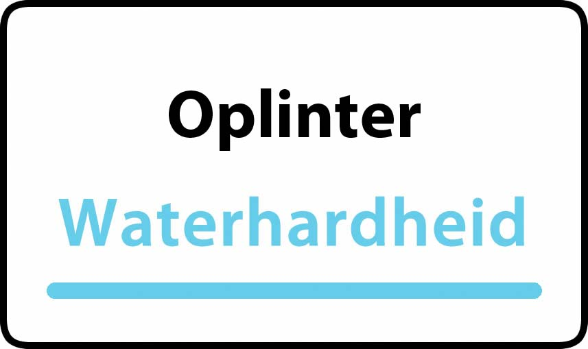 waterhardheid in Oplinter is middel hard water 21 °F Franse graden