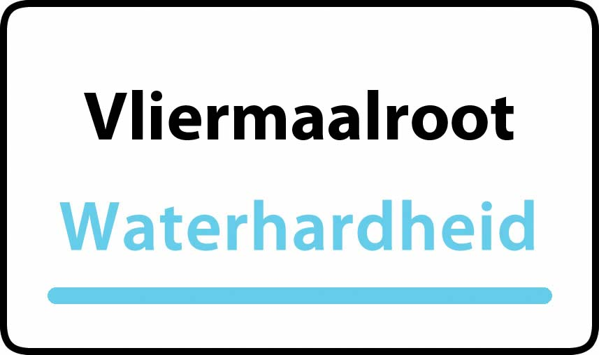 waterhardheid in Vliermaalroot is hard water 35 °F Franse graden